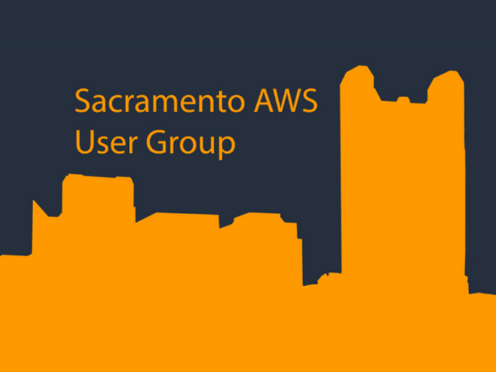 AWS Sacramento Users Group - MEETUP