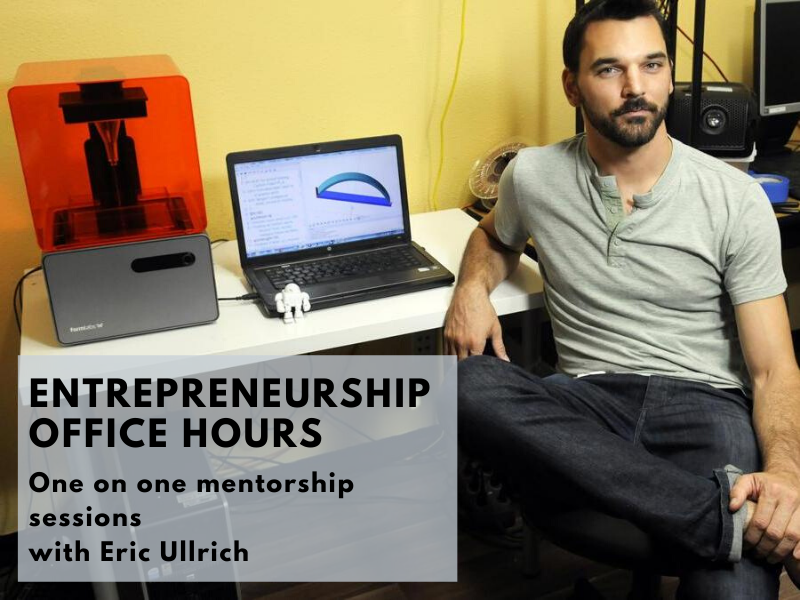 Entrepreneurship Office Hours: 1-on-1 Mentorship sessions with Eric Ullrich