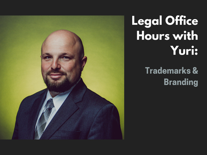 Legal Office Hours With Yuri: Trademarks and Branding