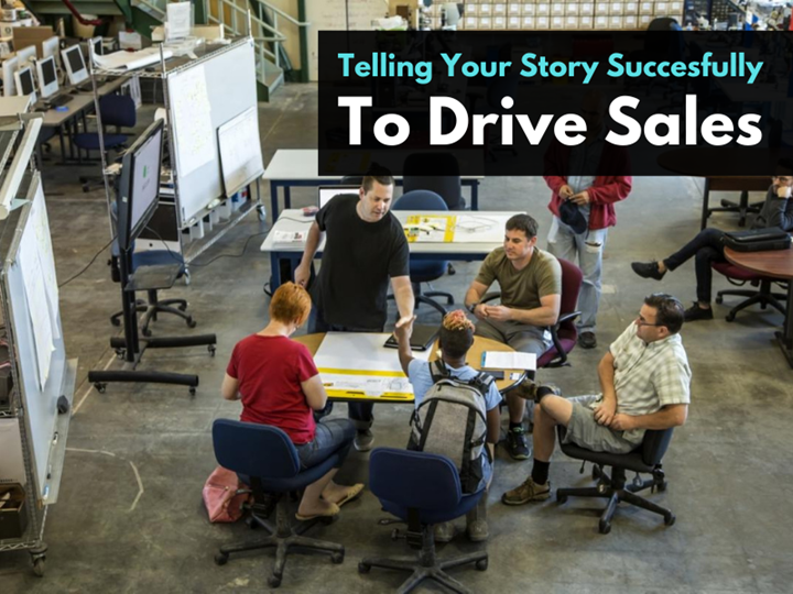 Telling Your Story Successfully to Drive Sales