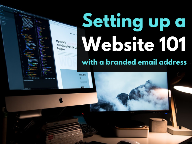 Setting up a Website 101 with a Branded Email Address