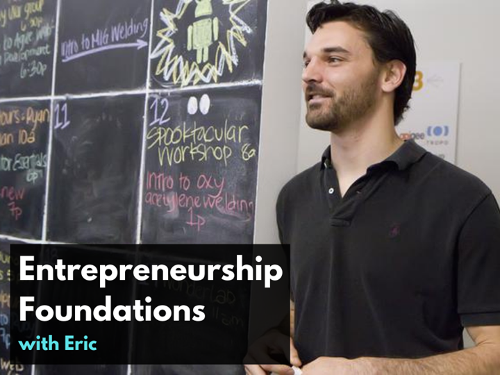 Entrepreneurship Foundations with Eric