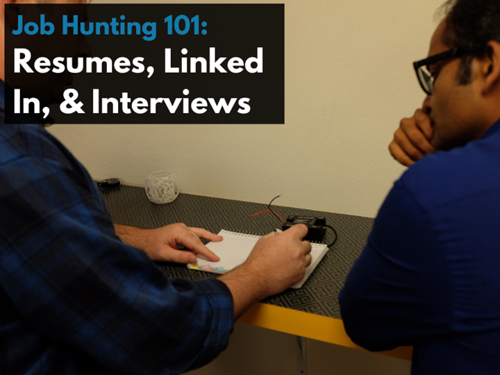 Job Hunting 101: Resumes, Linked In, & Interviews