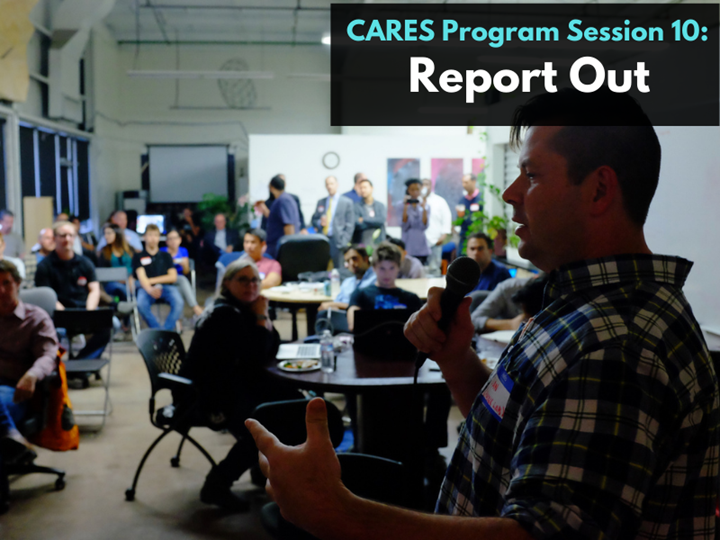 CARES Program Session 10: Report Out