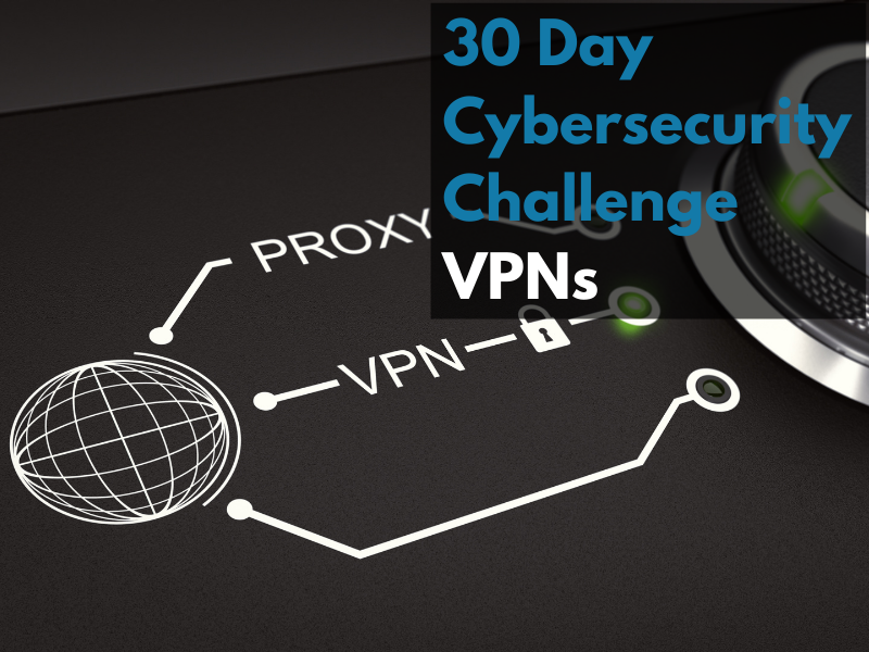 30-day Cybersecurity Weekend Workshop: Anything you ever wanted to know about VPNs