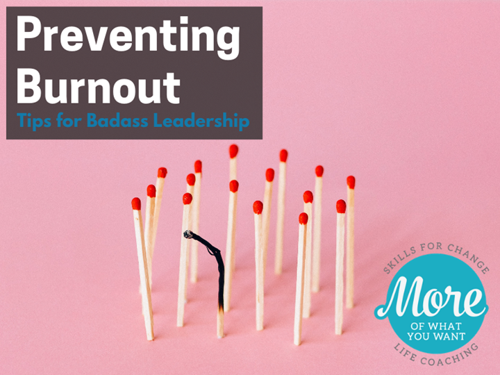 Preventing Burnout - Tips for Badass Leadership