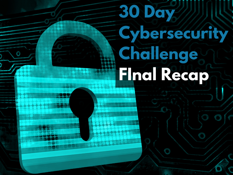 30-day Cybersecurity Challenge: Final Recap