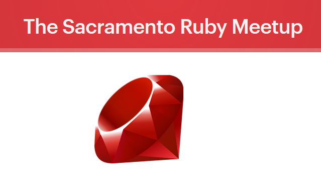 SAC-Meetup: Sacramento Ruby Meetup