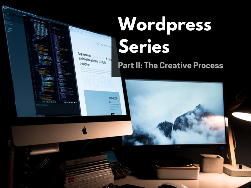 Wordpress Website Series: Part II: The Creative Process