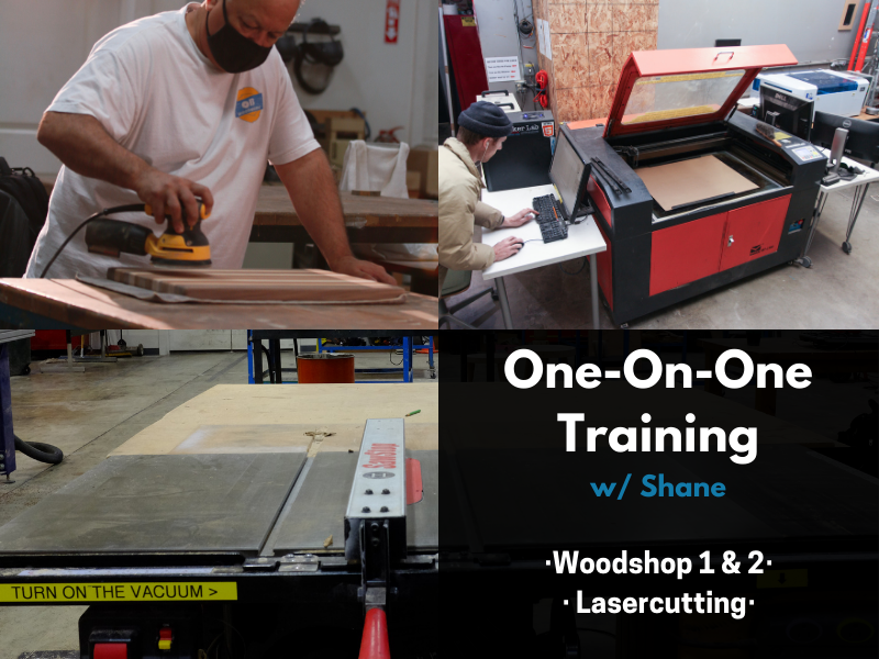 1on1 w/Shane - Woodshop or Lasercutting